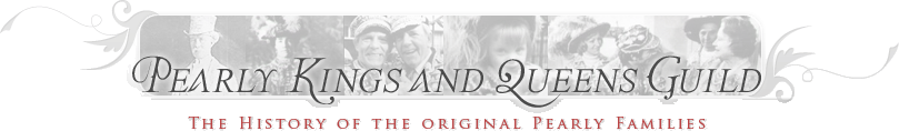 Pearly Kings and Queens Guild - The History of the Original Pearly Families